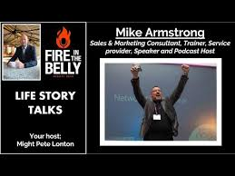 Mike Armstrong on the Fire in the Belly Podcast